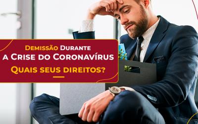 Funcionário demitido durante a crise de coronavírus: quais seus direitos?