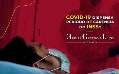 Covid-19 dispensa período de carência do INSS?