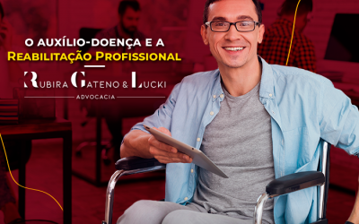 O auxílio-doença e a reabilitação profissional