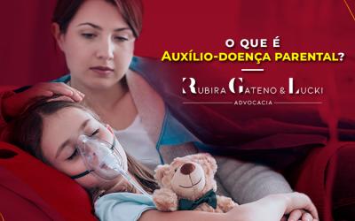 O que é auxílio doença parental?